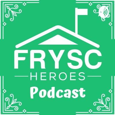 # FRYSC Heroes Podcast #1 is Darya Logan with Lynn Camp FRYSC starts us…